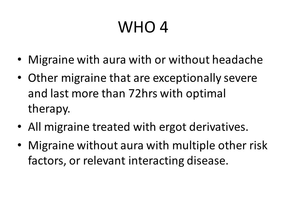 WHO 4 Migraine with aura with or without headache
