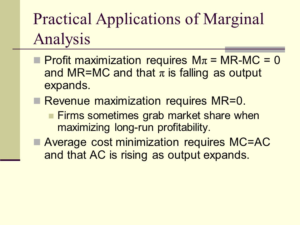 practical applications of marginal analysis Marginal analysis is particularly useful for evaluating alternatives in the  an  operation research (or) involves the practical application of quantitative  methods.