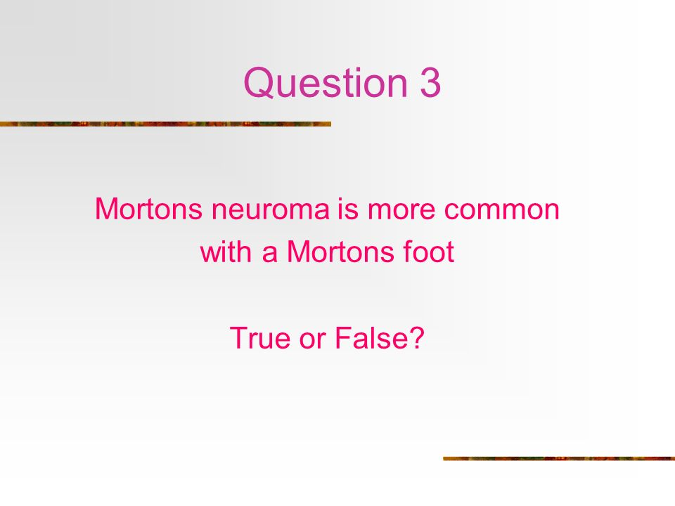 Mortons neuroma is more common