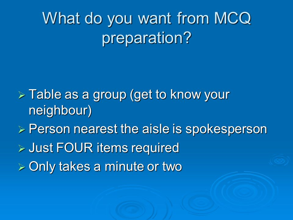 What do you want from MCQ preparation