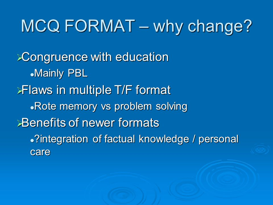 MCQ FORMAT – why change Congruence with education