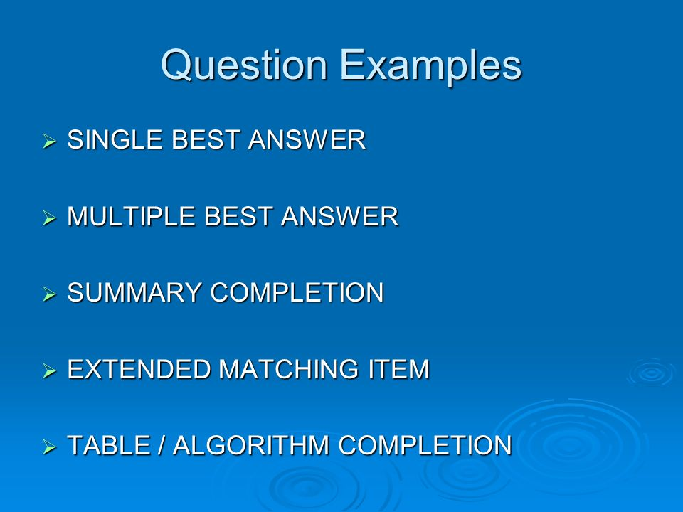 Question Examples SINGLE BEST ANSWER MULTIPLE BEST ANSWER