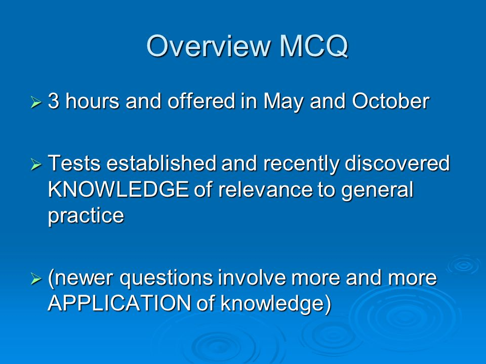 Overview MCQ 3 hours and offered in May and October