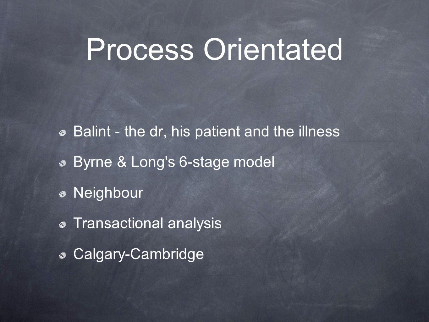 Process Orientated Balint - the dr, his patient and the illness