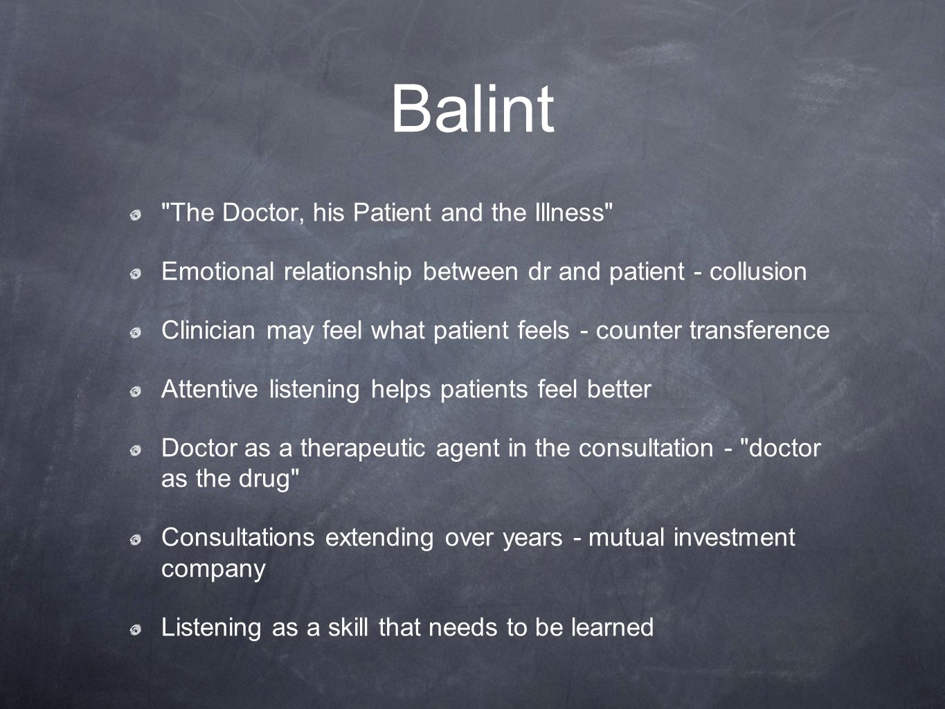 Balint The Doctor, his Patient and the Illness