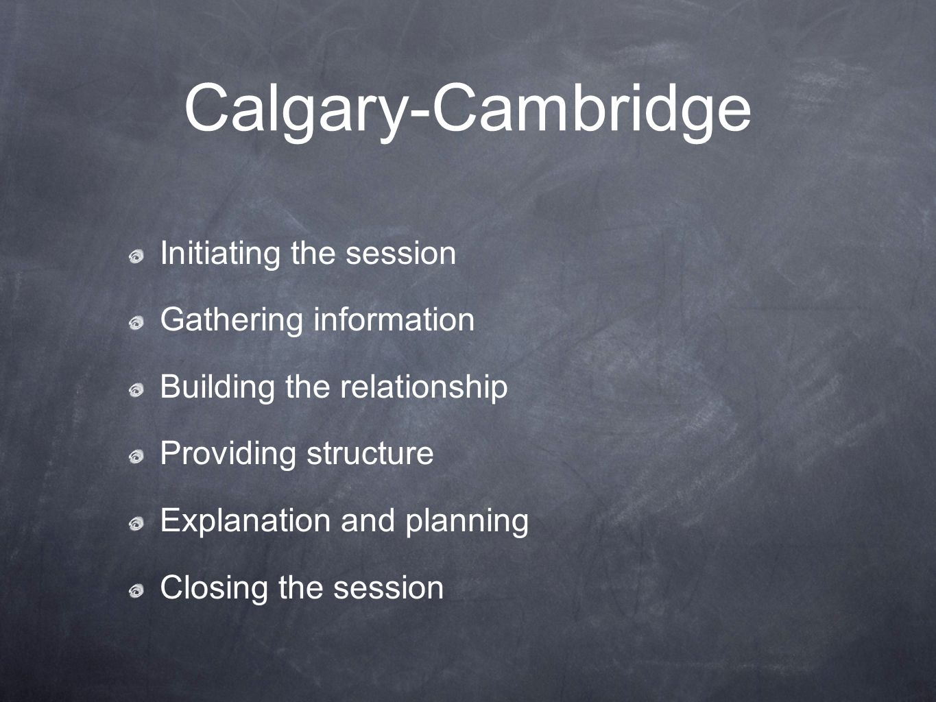 Calgary-Cambridge Initiating the session Gathering information