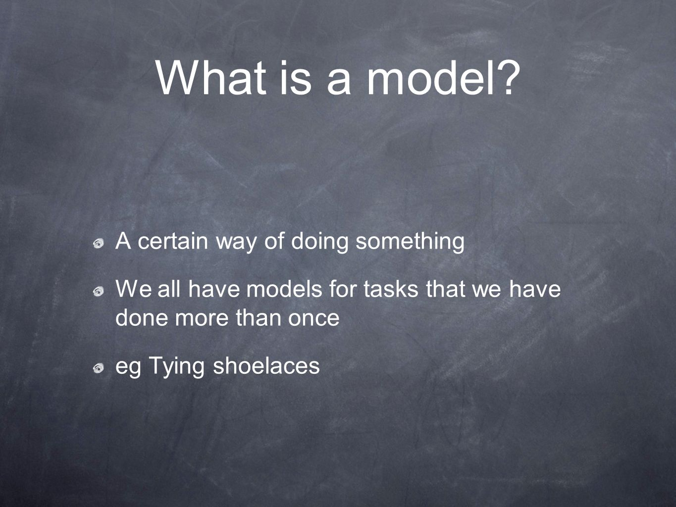 What is a model A certain way of doing something