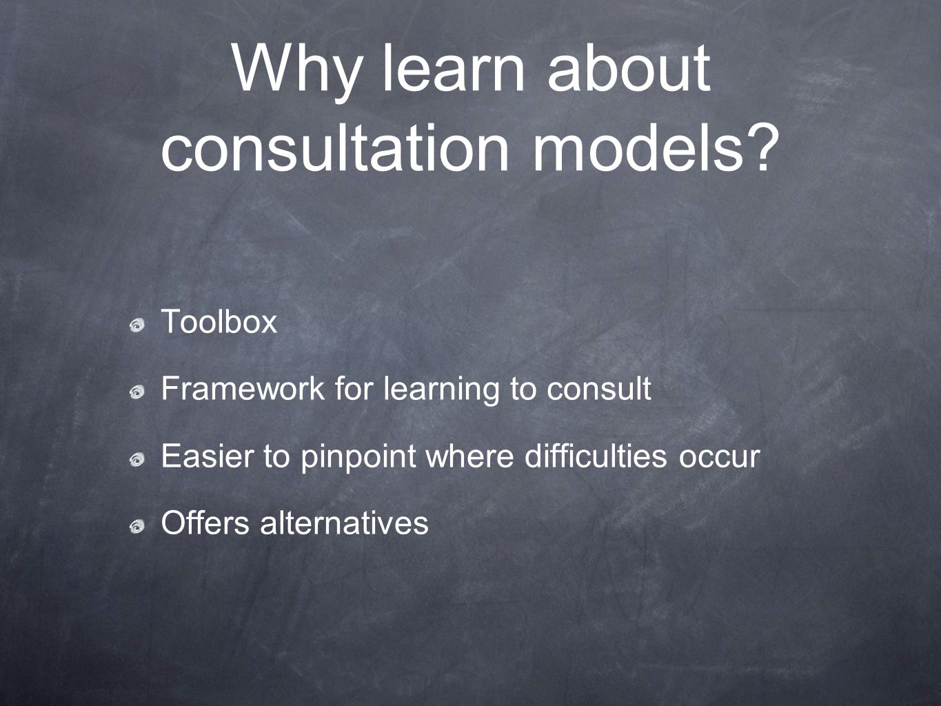 Why learn about consultation models