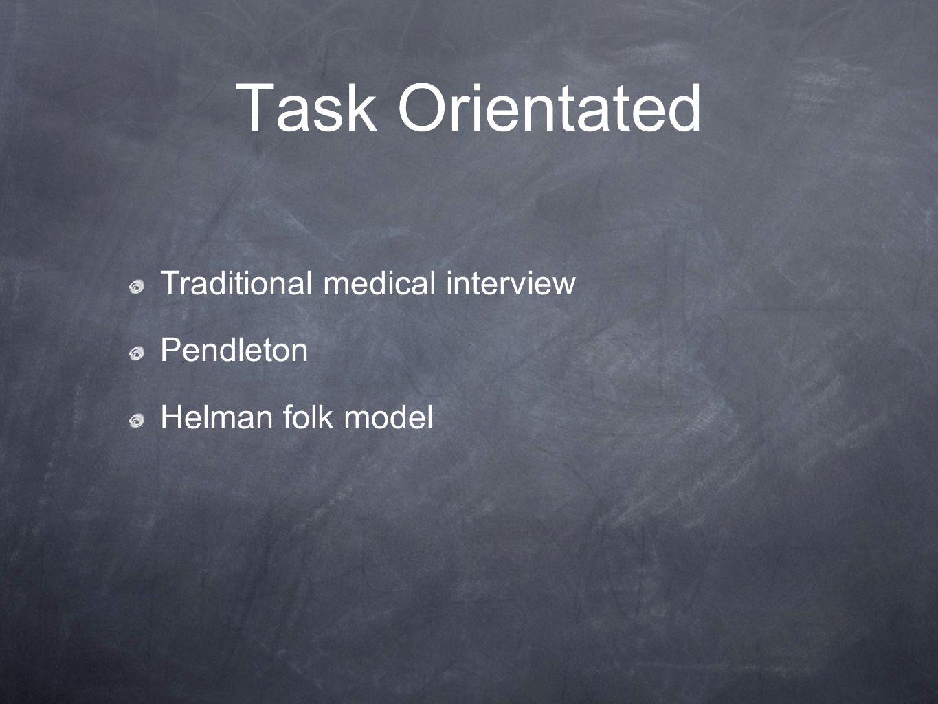 Task Orientated Traditional medical interview Pendleton