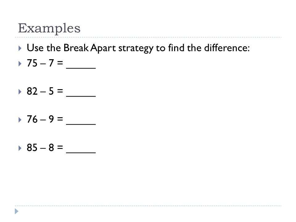 "the break apart method Breaking each number into its place value  here are some problems you can  use that support ""breaking each number  they break apart the addend."
