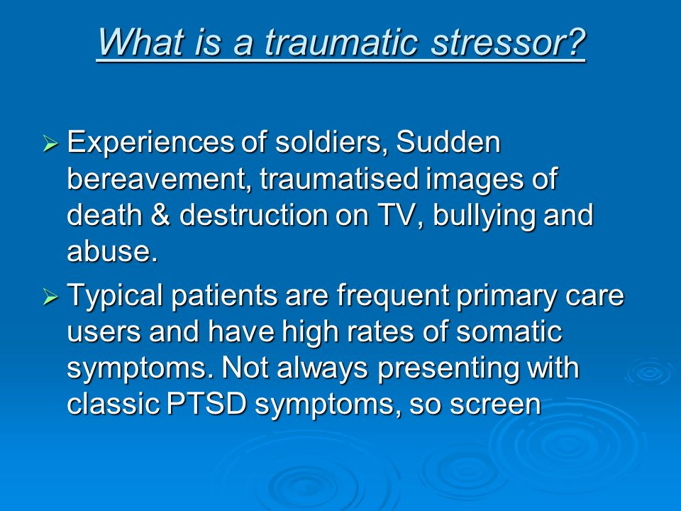What is a traumatic stressor