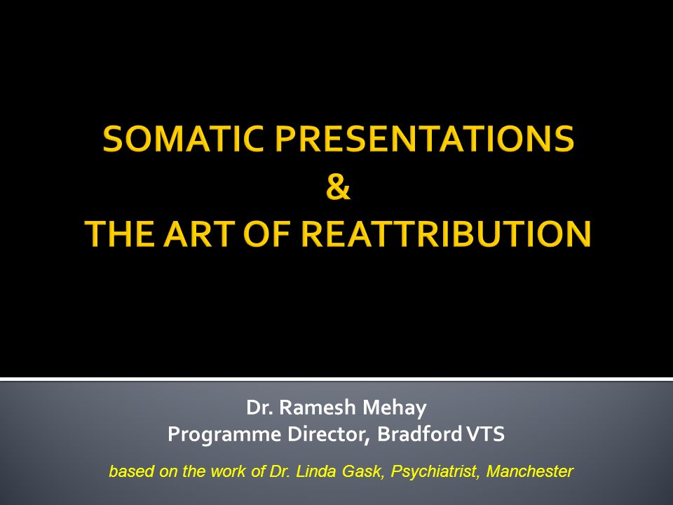 SOMATIC PRESENTATIONS & THE ART OF REATTRIBUTION