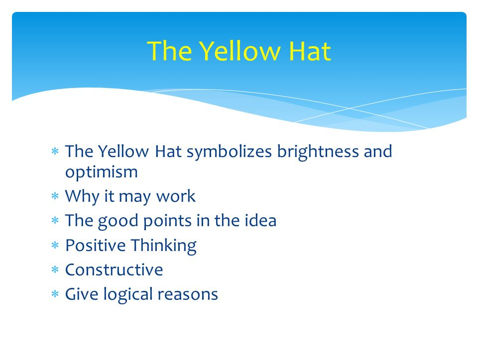 The Yellow Hat The Yellow Hat symbolizes brightness and optimism