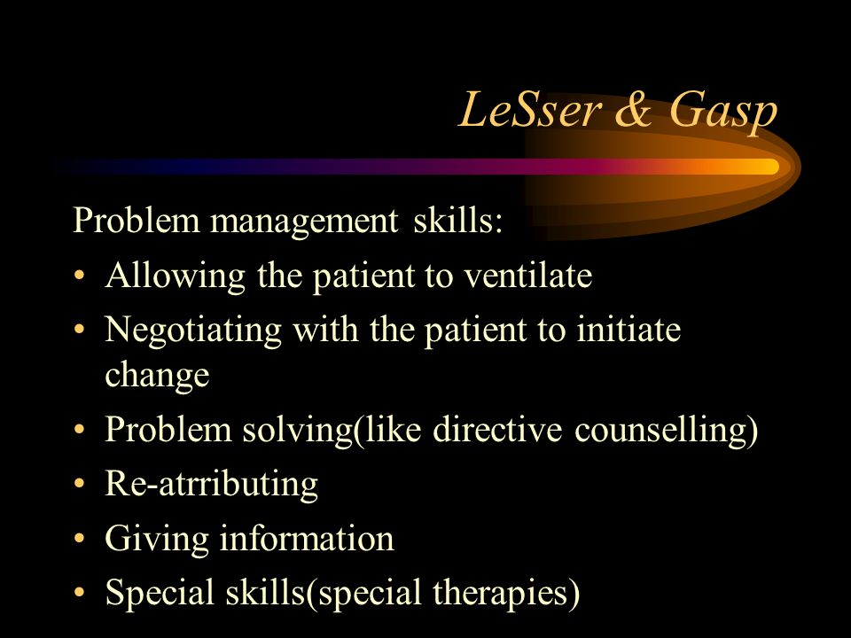 LeSser & Gasp Problem management skills: