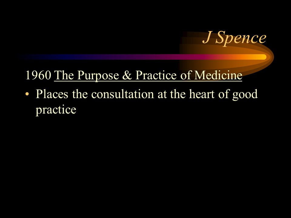 J Spence 1960 The Purpose & Practice of Medicine