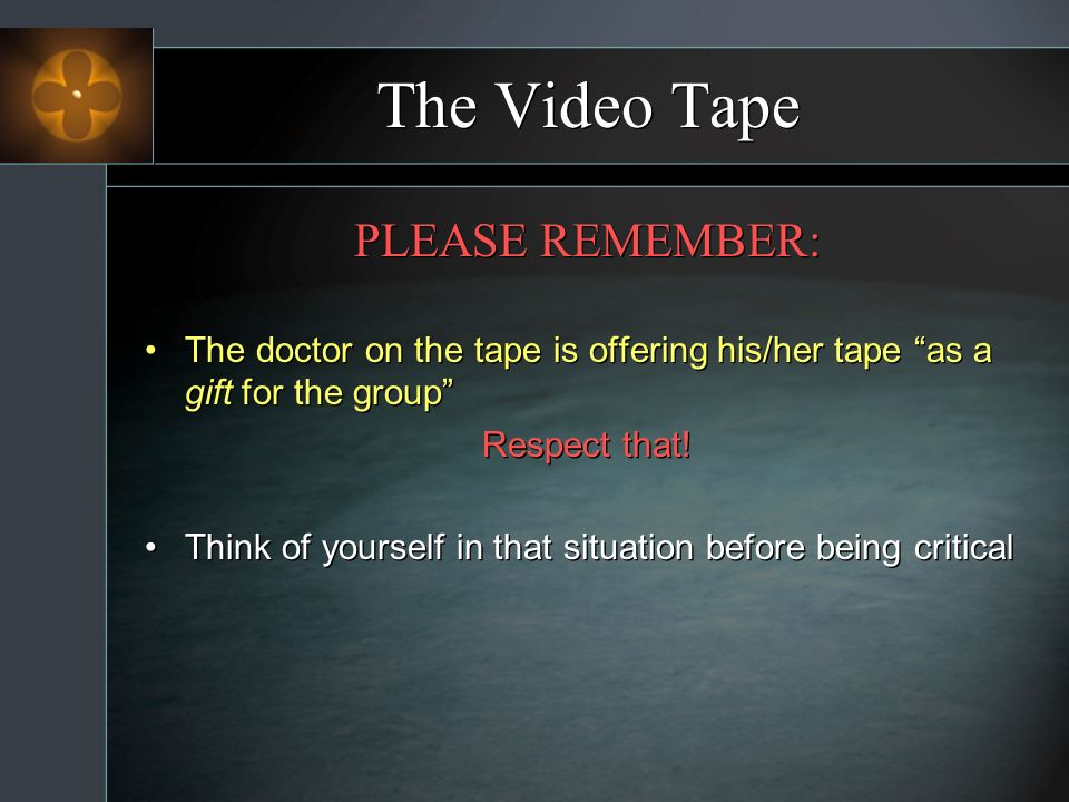 The Video Tape PLEASE REMEMBER: