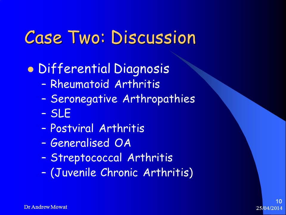Case Two: Discussion Differential Diagnosis Rheumatoid Arthritis