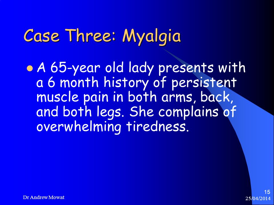 Case Three: Myalgia