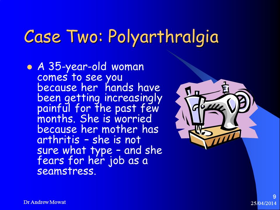 Case Two: Polyarthralgia