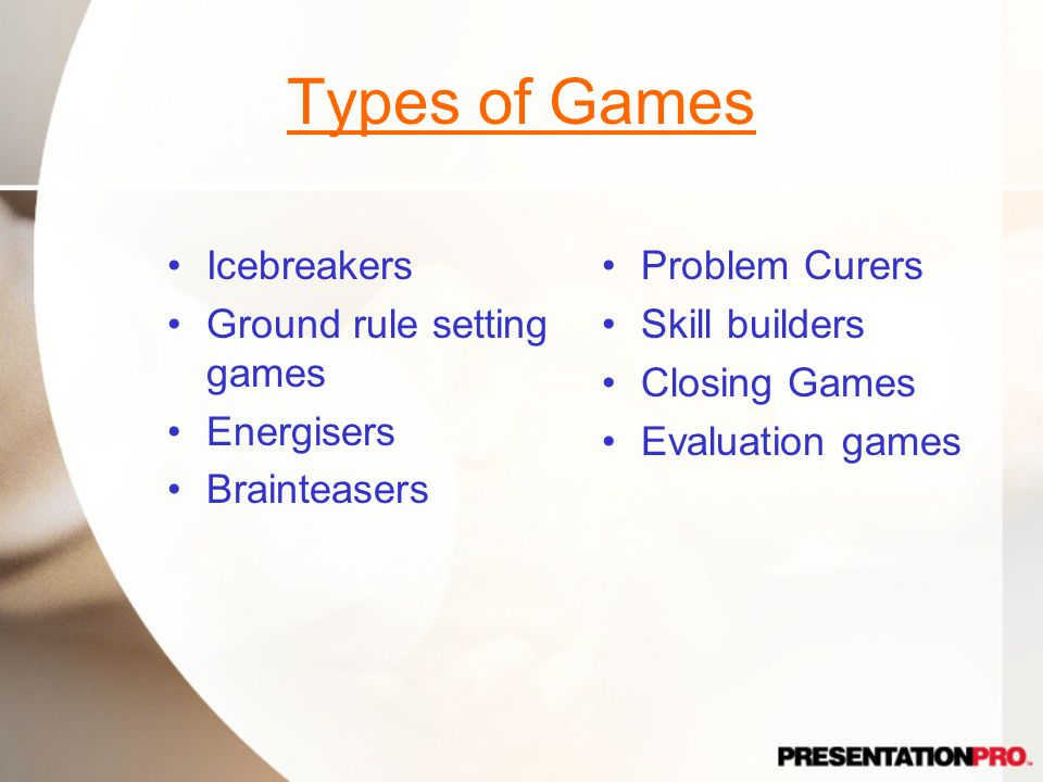 Types of Games Icebreakers Ground rule setting games Energisers