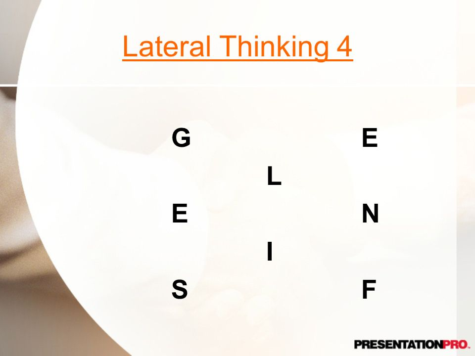 Lateral Thinking 4 G E L E N I S F Mixed feelings