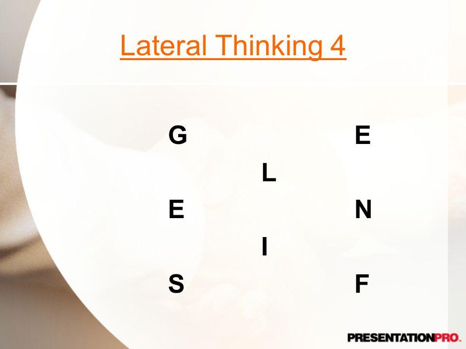 Lateral Thinking 4 G E L E N I S F Mixed feelings