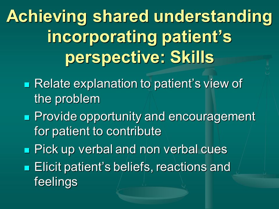 Achieving shared understanding incorporating patient's perspective: Skills