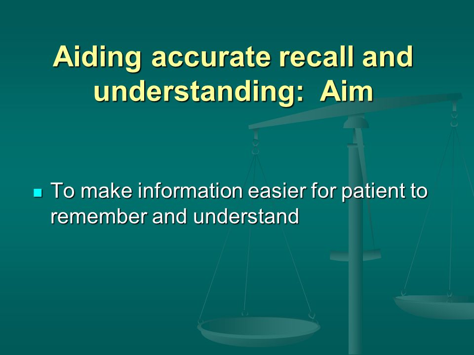 Aiding accurate recall and understanding: Aim