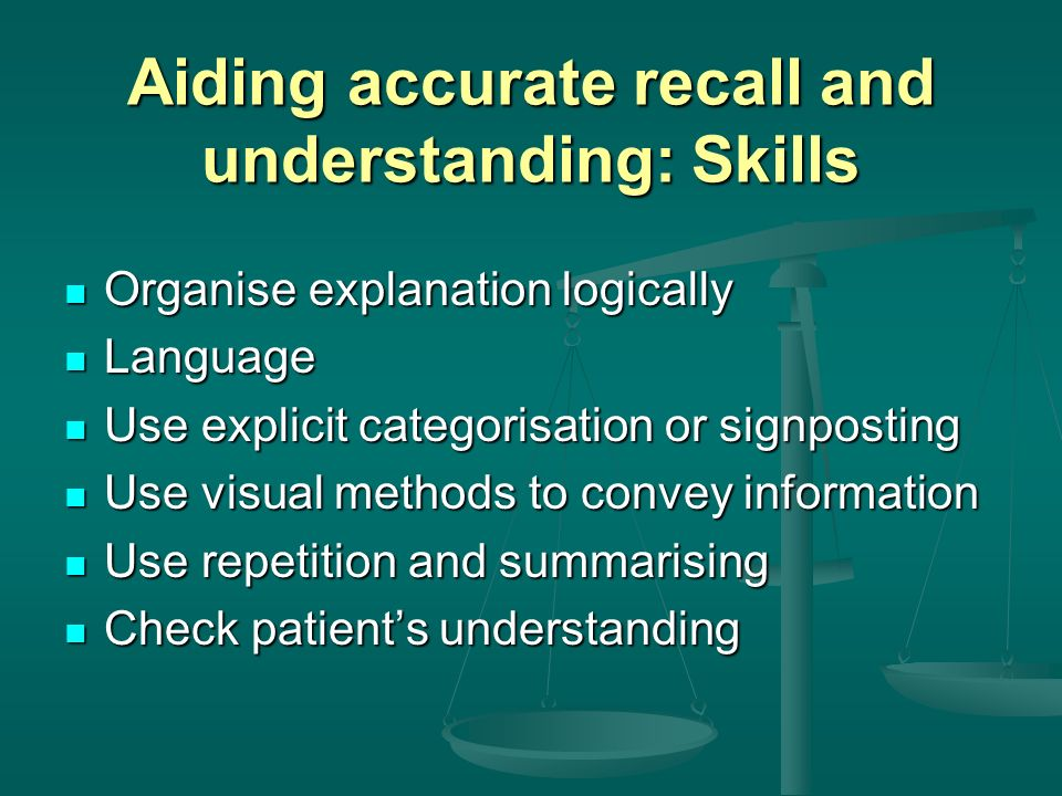 Aiding accurate recall and understanding: Skills