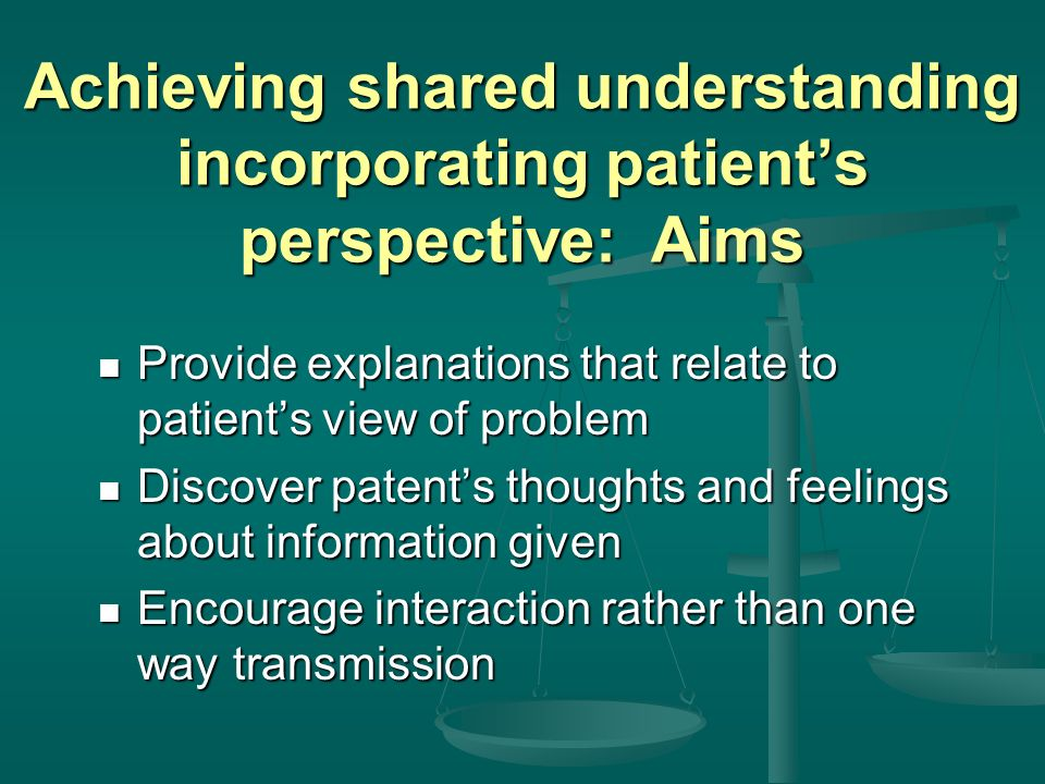 Achieving shared understanding incorporating patient's perspective: Aims