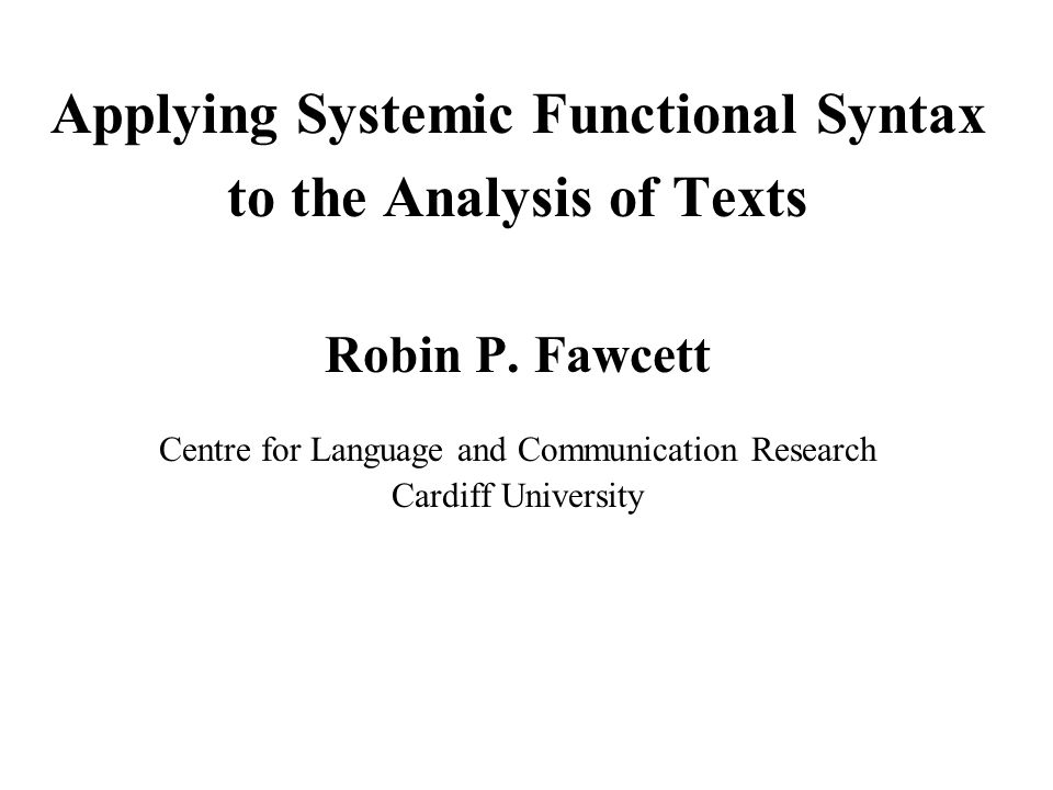 Applying Systemic Functional Syntax to the Analysis of Texts