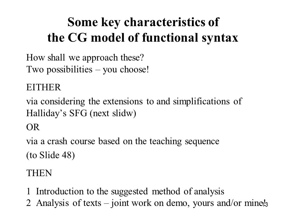 Some key characteristics of the CG model of functional syntax