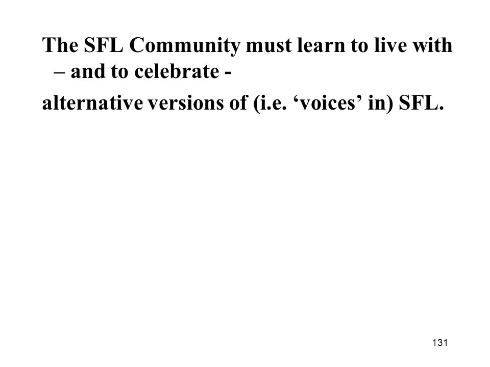 The SFL Community must learn to live with – and to celebrate -
