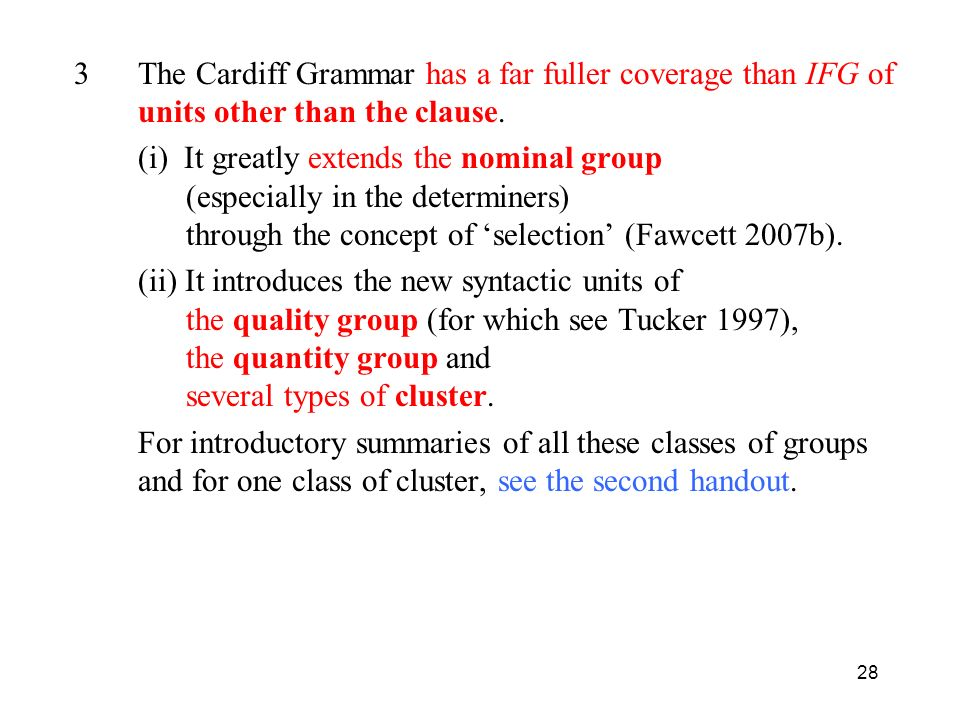 The Cardiff Grammar has a far fuller coverage than IFG of units other than the clause.
