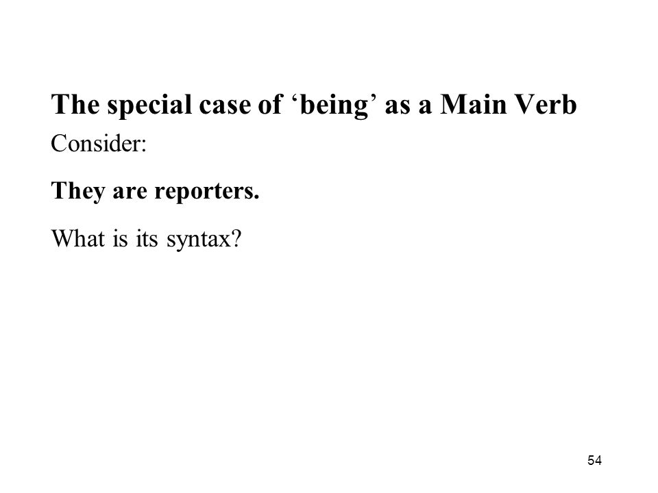 The special case of 'being' as a Main Verb
