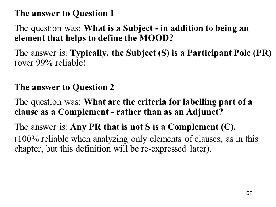 The answer to Question 1 The question was: What is a Subject - in addition to being an element that helps to define the MOOD