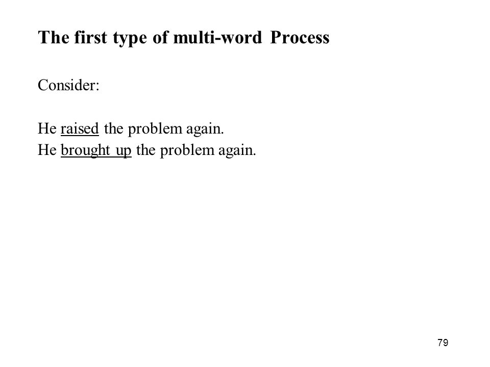 The first type of multi-word Process