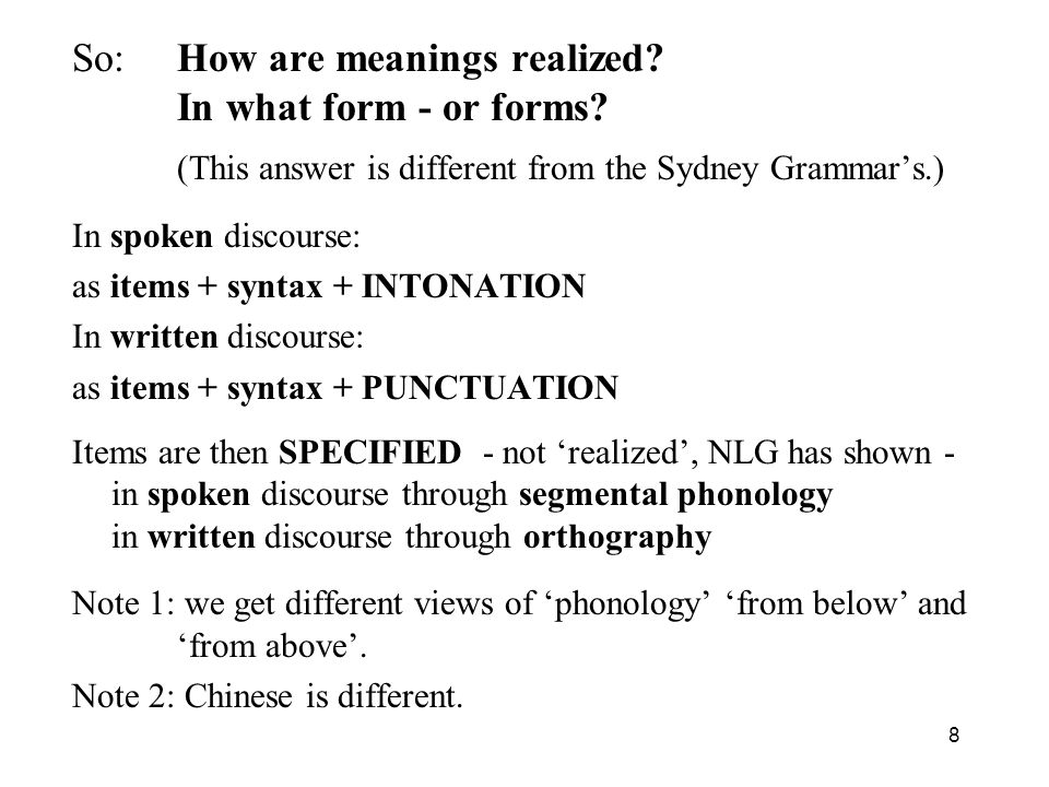 So: How are meanings realized In what form - or forms
