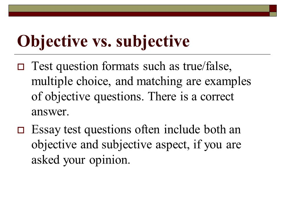 objective vs subjective writing Subjective vs objective writing subjective writing when writers emphasize or share their own personal feelings, thoughts, judgments, and opinions, their writing is defined as subjective.