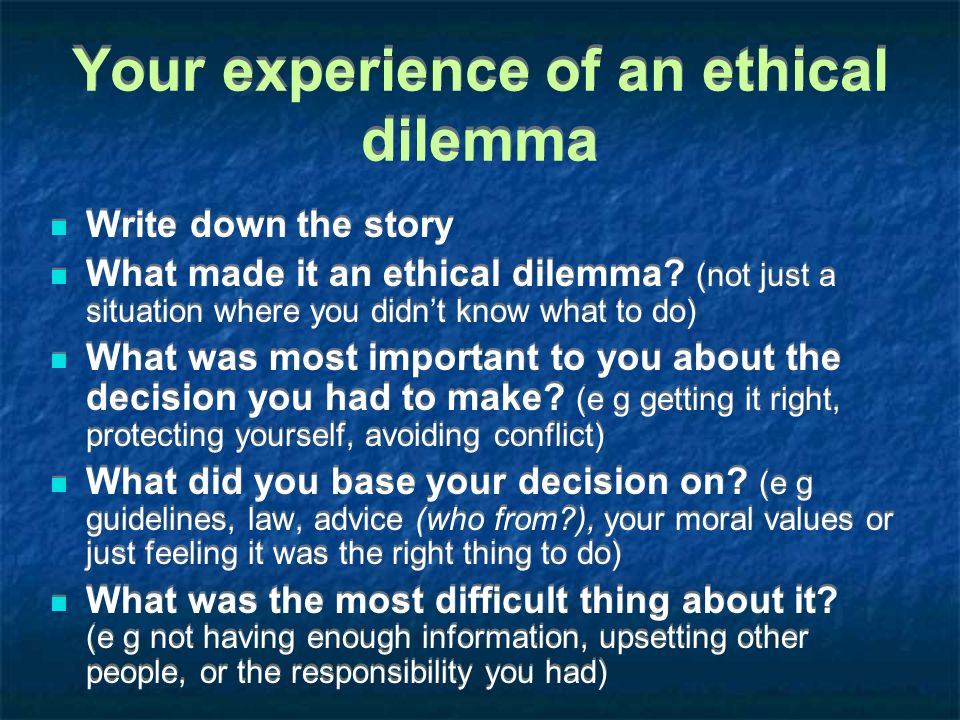 Your experience of an ethical dilemma