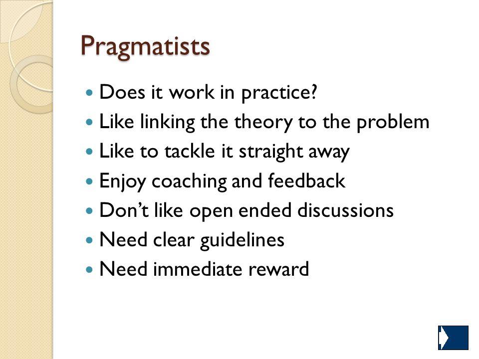 Pragmatists Does it work in practice