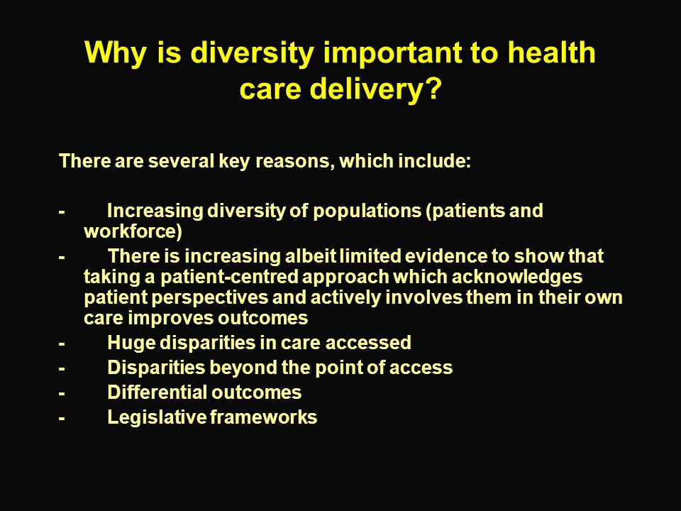 Why is diversity important to health care delivery