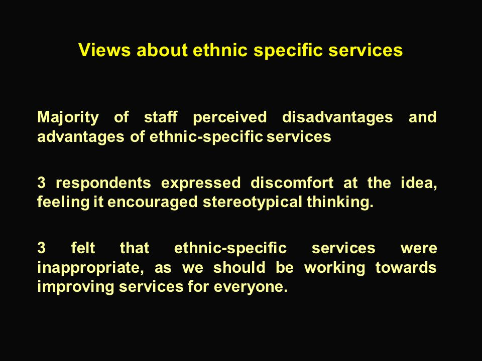 Views about ethnic specific services