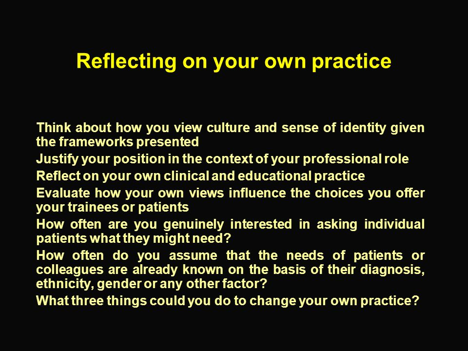 Reflecting on your own practice