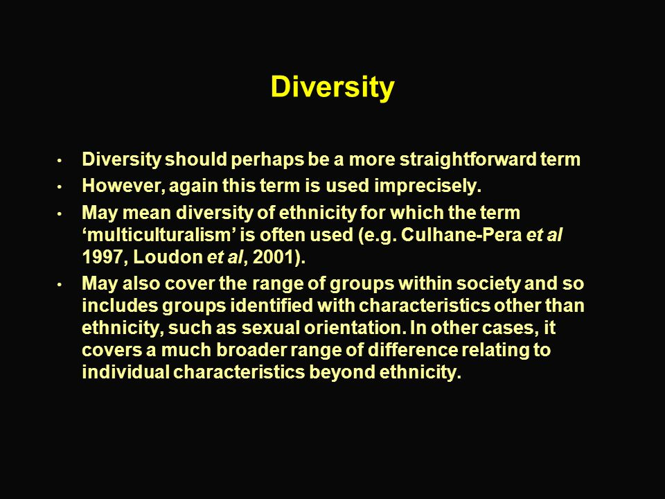 Diversity Diversity should perhaps be a more straightforward term