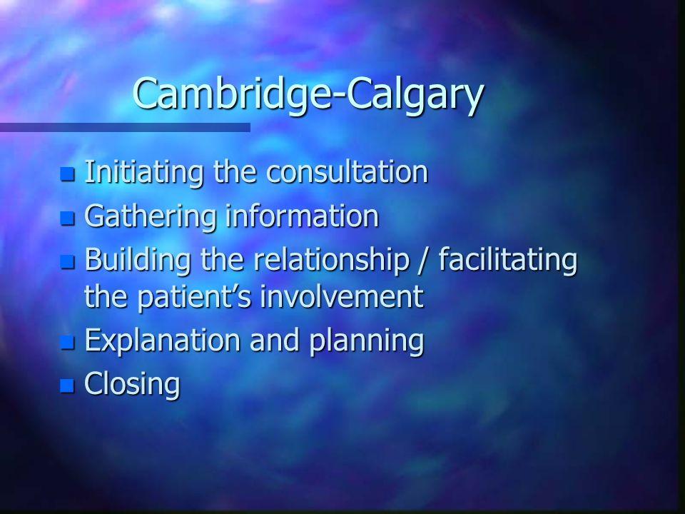 Cambridge-Calgary Initiating the consultation Gathering information