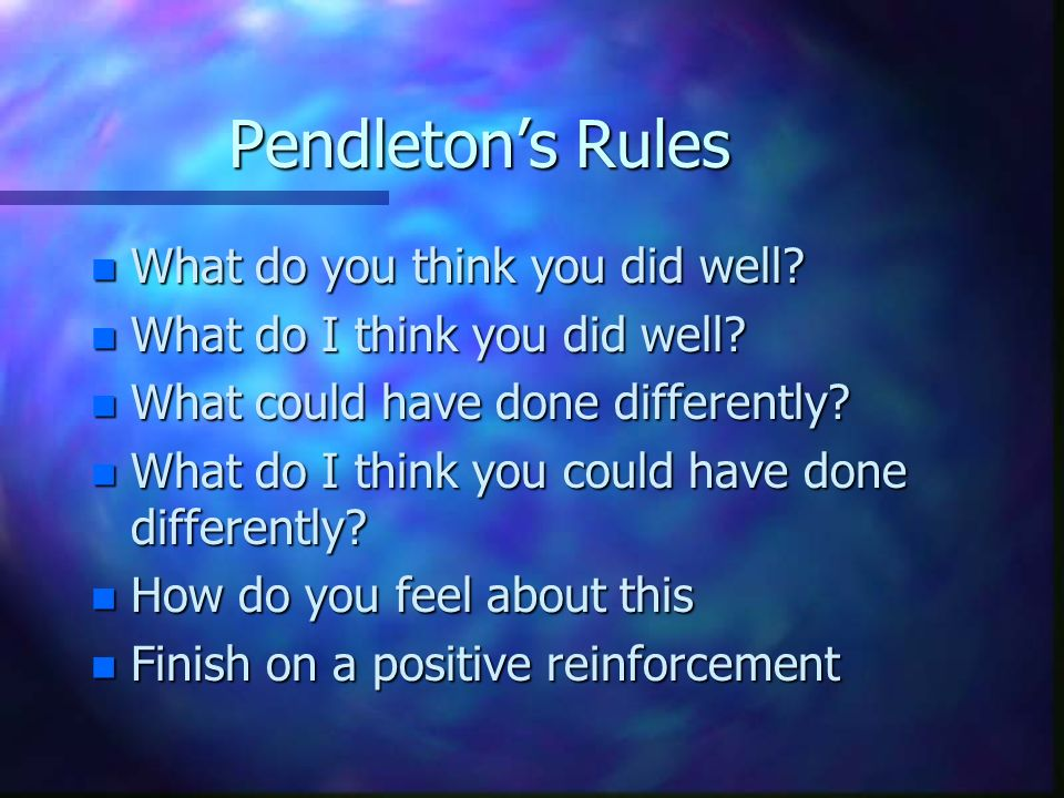 Pendleton's Rules What do you think you did well