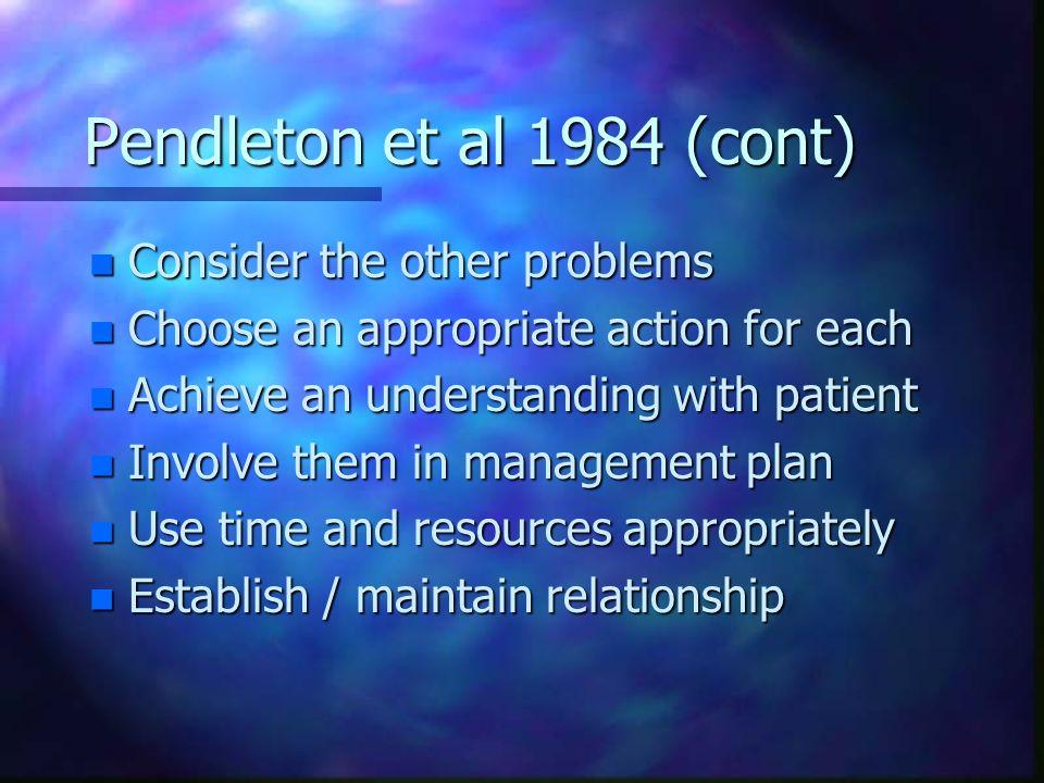 Pendleton et al 1984 (cont) Consider the other problems