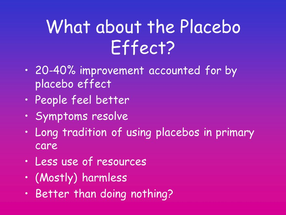 What about the Placebo Effect