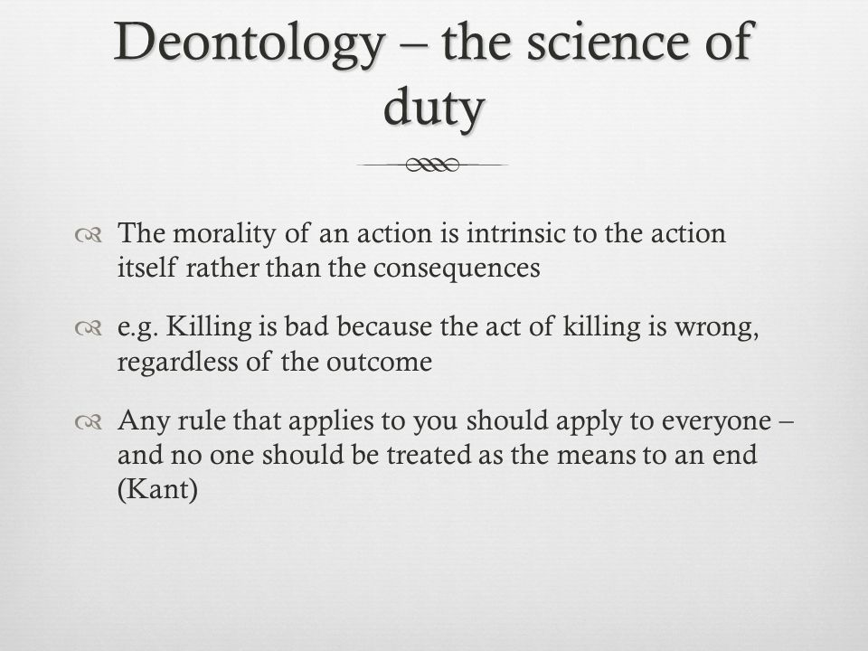 Deontology – the science of duty